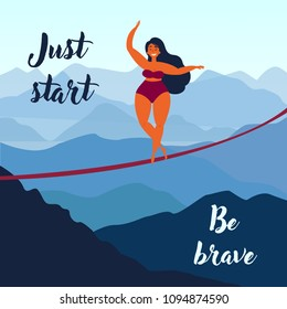 Girl on slackline in the mountains. Just start be brave inspirational text. Keep your balance. Poster for motivation and inspiration. Female in swimsuit on the rope, balancing. Vector illustration