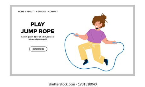 Girl Play Jump Rope Sport Accessory In Gym Vector. Preteen Child Play Jump Rope On Physical Training At School. Character Kid Jumping, Sportive Activity Excercise Flat Cartoon Illustration