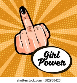 Girl power. Female hand showing middle finger. Feminism concept. Pop art style vector illustration. Sticker, patch, poster graphic design.