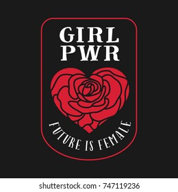 Girl power feminist slogan badge with rose heart. Future is female quote. Vector vintage illustration.