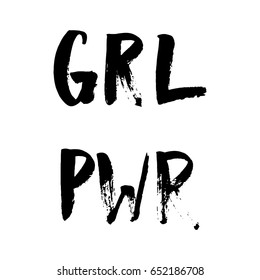 Girl power hand lettering sign. Hand drawn feminist slogan. Dry brush.
