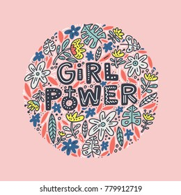 Girl power lettering design with flowers. Inspirational quote, feminism quote. Phrase for posters, t-shirts and wall art. Vector design.
