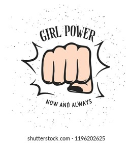 Girl power quote with female fist. Women rights. Feminist slogan. Vector illustration.