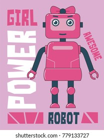 Girl power robot. Illustration for graphic t-shirt and other uses