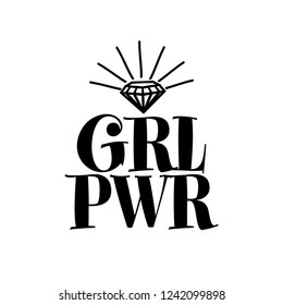 Girl power - subtitle whit diamond. Vector illustration phrase. Hand drawn lettering text for printing press (poster, banner, t-shirt, mug, gift... feminism quote and woman motivational slogan.