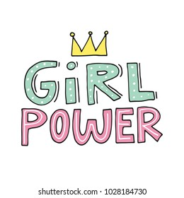 Girl power vector. Woman motivational slogan. Inscription for t shirts, posters, cards.