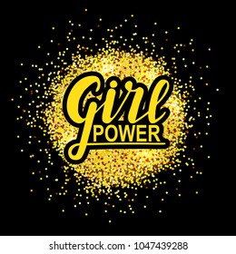 Girl power. woman motivational slogan. Hand lettering sign on golden splash background. Vector illustration.