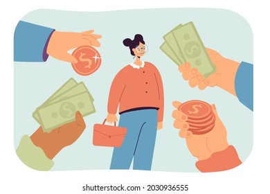 Girl receiving many lucrative financial offers. Flat vector illustration. Hands holding out coins and banknotes to woman, talented, popular specialist. Business, opportunity, money, cash concept