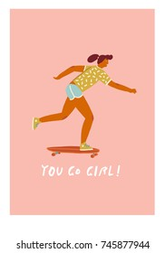 Girl skateboarder ride a skateboard poster with inspirational text quote in vector. Women day card.