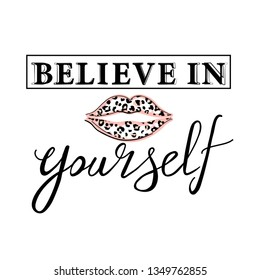 """Girl slogan for t shirt with leopard lips. Trendy typography slogan design. """"Believe in yourself"""" sign. Vector illustration on white background."""