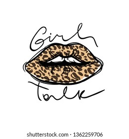 Girl talk slogan. Leopard spots lips typography graphic print, fashion drawing for t shirt