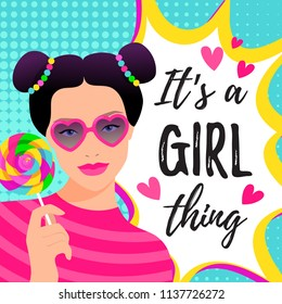 It's a girl thing vector illustration with a girl in pop art style with candy