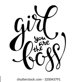 'Girl you are the boss' calligraphy lettering black sign on white background. Vector, scalable.