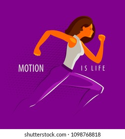 Girl or a young woman is running fast. Sport, fitness concept. Motion is life, motivational phrase