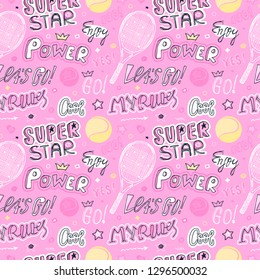 Girlish pink sketch seamless pattern for tennis. Sports Background with ball, racket, text, stars, crown. Cool, super star, my rules, power. Print design for children's clothes, slogan, motivation.