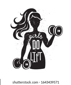 Girls do lift. Vector illustration on fitness motivation. Black female silhouette with dumbbells and lettering. Hand written phrase and grunge texture. Inspirational card, poster or print design.