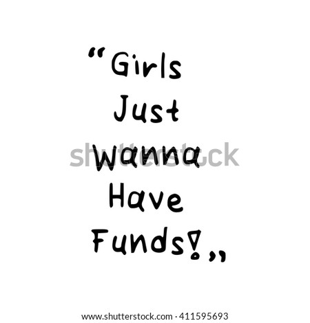 211914ad9 Girls Just Wanna Have Funds Funny Stock Vector (Royalty Free ...