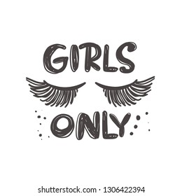 Girls only. Hand-lettering phrase. Vector illustration. Can be used for bachelorette, sticker, invitation poster, greeting card, banner, party, motivation print, wedding element