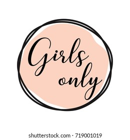 Girls Only round tag with pink background. Bachelorette party/ Bridal shower/ Hen party calligraphy element for invitation card, banner or poster graphic design, lettering vector element.