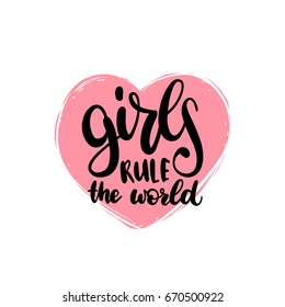 Girls Rule The World hand lettering print. Vector calligraphic illustration of feminist movement. Heart shape background.