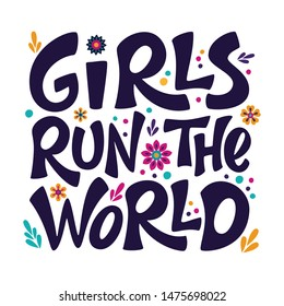 Girls run the world hand drawn vector lettering with flowers. Girl power sign. Feminism quote, woman motivational slogan. Inspirational poster, t-shirt, card, banner, sticker Isolated vector design
