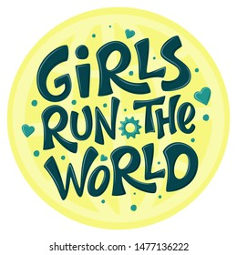 Girls run the world hand drawn lettering on yellow circle . Girl power 3d sign. Feminism quote, woman motivational slogan. Inspirational poster, t-shirt, card, banner, sticker. Vector illustration