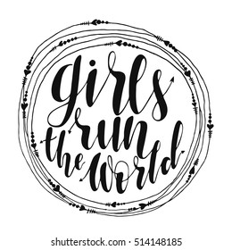 girls run the world quote in round frame. original hand drawn lettering isolated on white background for your design. Phrase for posters, t-shirts and postcards.