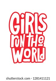 Girls run the world vector hand lettering inscription isolated on white background. Handwritten design elements. Hand drawn clipart. Isolated typography print for card, mug, t-shirt, poster, flyer.