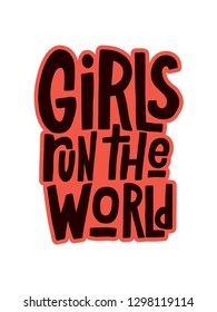 Girls run the world vector hand lettering inscription isolated on white background. Handwritten design elements. Hand drawn clipart. Isolated typography print for card, poster, flyer, t-shirt, mug.