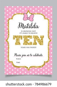 Girl's tenth birthday invitation, ten years old party. Printable vector template with pink background with white polka dots and golden glitter elements.