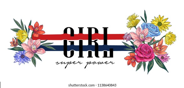 girly slogan with colorful flower illustration
