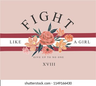 girly slogan with flowers illustration