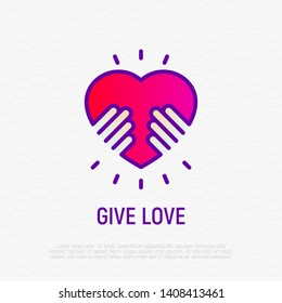 Give love thin line icon. Hands holding heart. Symbol of child adoption, support and charity. Logo for donation community. Modern vector illustration.