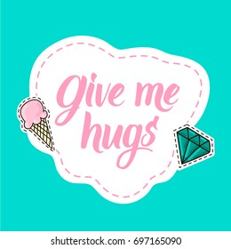 Give me hugs modern calligraphy sticker with diamond and ice-cream icons.