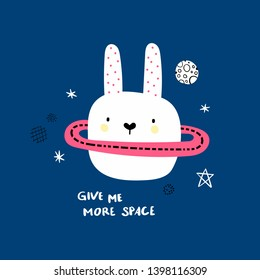 Give me more space slogan and cute bunny planet. Baby design for birthday invitation or baby shower, poster, clothing, nursery wall art and postcard. Cute rabbit.