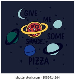 Give me some pizza typography.Space t-shirt design.Pizza planet vector print.