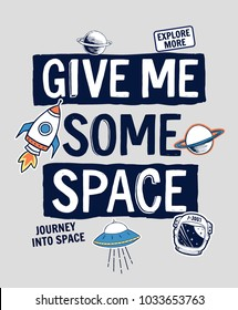 Give me some space slogan graphic, with space theme vector illustrations. For t-shirt print and other uses.