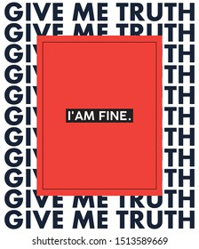 Give Me Truth Slogan for Tshirt Graphic Vector Print.