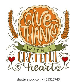 Give thanks with a grateful heart - Thanksgiving day lettering calligraphy phrase. Autumn greeting card isolated on the white background.