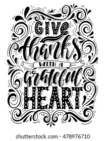 Give thanks with a grateful heart.Inspirational quote.Hand drawn illustration with hand lettering.