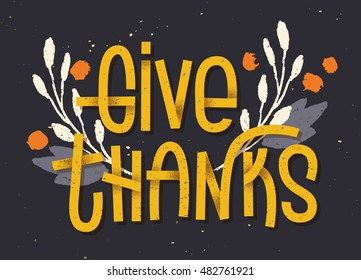 Give thanks lettering. Letterpress inspired greeting card with colorful typography for thanksgiving