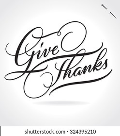 GIVE THANKS original custom hand lettering -- handmade calligraphy, vector (eps8); great for overlay for photo cards, or heading/ caption/ title for Thanksgiving Day greeting cards and invitations;