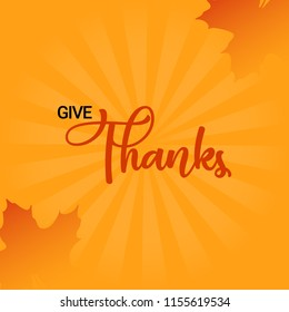 Give thanks template, poster, wallpaper and greeting card vector design illustration on orange background.