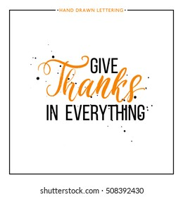 Give thanks text with black splashes isolated on white background, grunge hand painted letter, vector thanksgiving lettering for greeting card, poster, banner, print, handwritten calligraphy