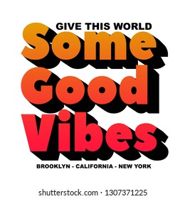 Give this world some good vibes slogan, textile printing drawing, t-shirt graphic design - Vector