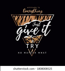 give it a try slogan on wild animal skin background and gold frame