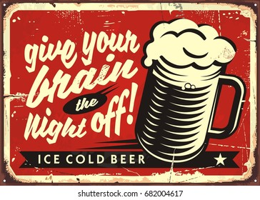 Give your brain the night off, retro funny concept template for bar sign. Vintage vector illustration with beer glass on red background.