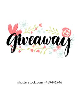 Giveaway banner. Brush lettering word and hand drawn flowers decoration