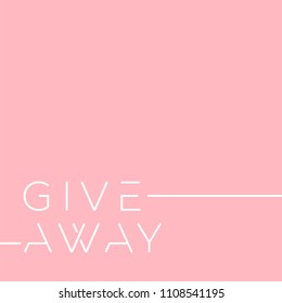Giveaway banner for contests in social media. Vector illustration on soft pink background. Typography in minimalism style. Vector editable template. EPS10.