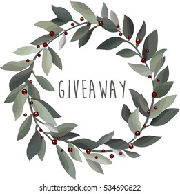 Giveaway. Delicate Christmas wreath with olive leaves, berries and hand drawn inscription Merry Christmas. Vector illustration.